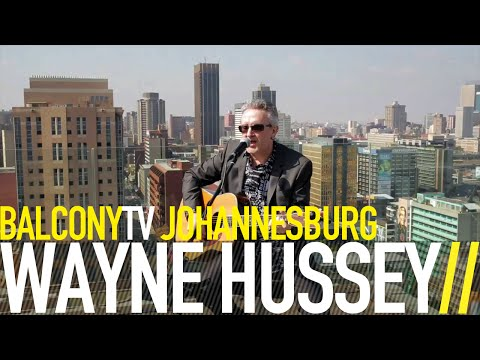 WAYNE HUSSEY - BUTTERFLY ON A WHEEL (BalconyTV)