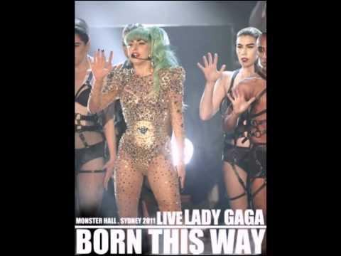Lady Gaga - Born This Way (Monster Hall. Sydney 2011) (Audio) Live
