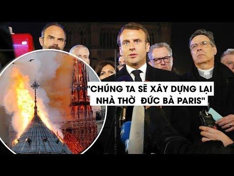 Sau vụ cháy, Tổng thống Pháp Macron quyết xây dựng lại Nhà thờ Đức Bà Paris - Thời lượng: 2:13.