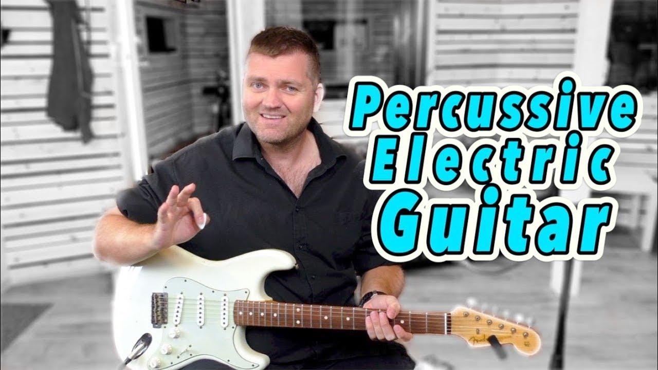 PERCUSSIVE ELECTRIC GUITAR