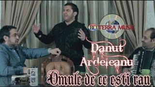 Video Danut Ardeleanu - Omule de ce esti rau (Official Video) MP3, 3GP, MP4, WEBM, AVI, FLV Desember 2017