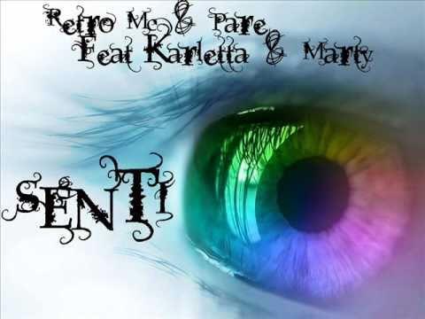 Retro Mc & Pare Feat Karletta & Marty - Senti (видео)