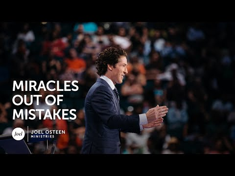 Miracles Out Of Mistakes - Joel Osteen