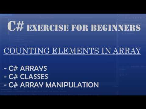 C# Learn to Program – Counting Elements in C# Array and Manipulating C# Arrays