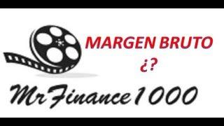 Finanzas- Qué es el margen bruto