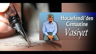 Alparslan  Kuytul Hocaefendi'den Cemaatine Vasiyet