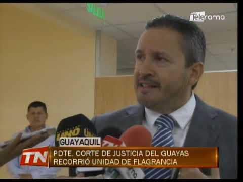 Pdte. Corte de Justicia del Guayas recorrió unidad de flagrancia
