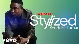 Kendrick Lamar - Stylized (VEVO LIFT)
