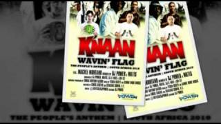 "K'naan - ""Wavin Flag"" - World Cup Remix ft. Machel Montano &  DJ Power"