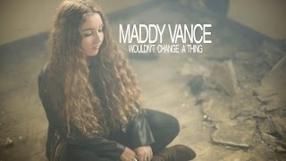 Maddy Vance | Wouldn't Change a Thing