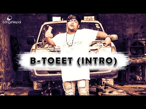 (B-Toeet (Intro) | New Nepali Rap song 2018 - Duration: 4 minutes, 1 second.)