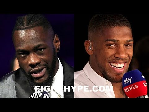 DEONTAY WILDER SAYS ANTHONY JOSHUA IS \