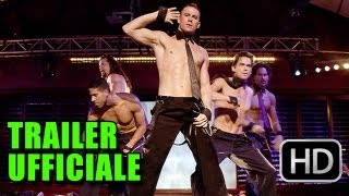 Magic Mike Trailer Ufficiale Italiano (2012) - Channing Tatum