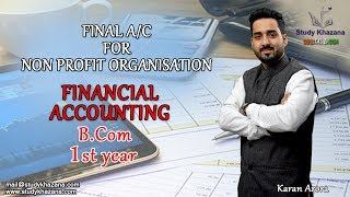In this video, you will learn to make final accounts for Not for Profit  Organisation. You will learn the format of Receipts and Payment Accounts and some new terms. You will learn definitions and discuss some situations.In financial accounting, you will study the following:1) Financial Accouting: Nature, scope and limitations of financial accounting2) Basic Concepts and Conventions: Accounting Standards, meaning, procedure for the issue of accounting standard in India, Significance and generally accepted accounting principles3) Accounting Process: From recording of transaction to preparation of final accounts4) Final Account of a sole trader.5) Final Account for non profit organisation6) Preparation of Income, Expenditure account and balance sheet7) Accounts from Incomplete records8) Depreciation accounting and Consignment features9) Joint Ventures10) Dissolution of Partnership firm11) Inland Branches12) Accounting for hire  purchase, Journal Entries and so on.Karan Arora is a B.Com Graduate and he is a CA final student. He has experience of more than 4 years of teaching and here he has joined hands with study khazana to outreach the education to every corner of the country. To make the chapter easy you will be beginning with the basics and slowly you will move on in such a manner that accounts will become a game to enjoy for you. He has further discussed some miraculous tips. Moreover, Sir will help you cover the entire syllabus with some practice sessions and mock test. You are even given the liberty to ask queries or doubts at mail@studykhazana.com. SUBSCRIBE to Watch More Tutorials & Lectures Visit: https://www.youtube.com/c/StudyKhazana** Stay Connected with Us **https://www.facebook.com/studykhazanahttps://twitter.com/studykhazanaahttps://www.instagram.com/study_khazana/Full Course and Lecture Videos now available on (Study Khazana) login at http://studykhazana.com/Contact Us : +91 8527697924Mail Us: mail@studykhazana.com