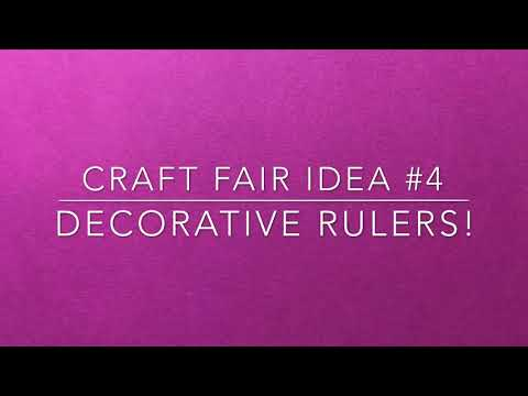 Craft Fair Series 2018-Decorative Rulers!