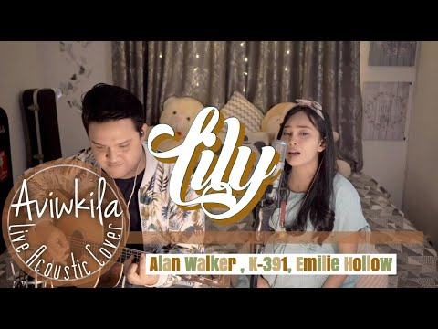 LILY - ALAN WALKER, K-391 & EMELIE HOLLOW | Acoustic Cover By AVIWKILA