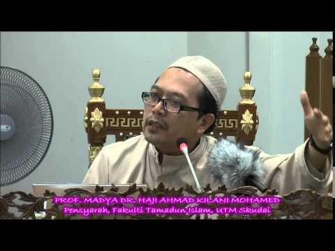 Kuliah Maghrib Sabtu 21 J'akhir 1436 (11 04 2015) oleh Prof, Madya Dr. Haji Ahmad Kilani Mohamed