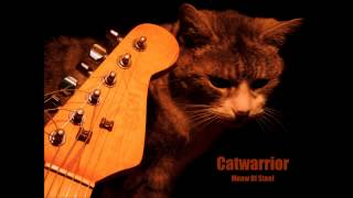 Catwarrior - Meow Of Steel (2015)