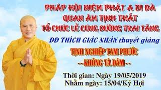 ĐĐ Thích Giác Nhàn Thuyết Giảng Tịnh Nghiệp Tam Phước ngày 19/05/2019