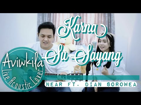 gratis download video - KARNA SU SAYANG - NEAR feat. DIAN SOROWEA (REARRANGE VERSION LIVE COVER BY AVIWKILA)