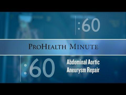 ProHealth Minute: Abdominal Aortic Aneurysm Repair