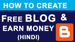 Create FREE BLOG & Earn Money Online | What is Blogger ? | Full Basic Tutorial Guide in Hindi