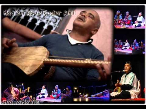 "Lila Abdlkader Amlil 2015 -""_ Sergo Balayji + Jojo Nama _-"" & Gnawa Oulad Bambra"