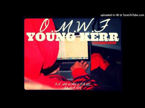 "Young Kerr - Super Flame ""O.M.W.F (ON.MY.WAY.2FAME)"""