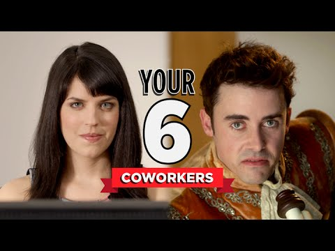 The Six Coworkers You ll Have at Your Job
