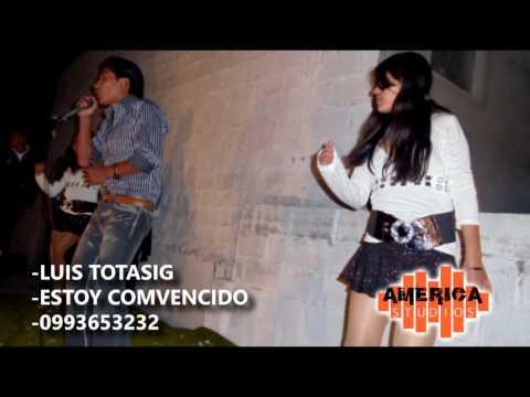 Luis Totasig _ Estoy combencido _ Audio