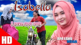 Video APA LAHU - ISABELLA  ( I Love You Full ). HD Video  Quality 2017 MP3, 3GP, MP4, WEBM, AVI, FLV Desember 2018