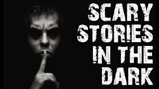 4 TRULY Terrifying & Creepy Scary Stories In The Dark | Creepypasta Collection | (Scary Stories)