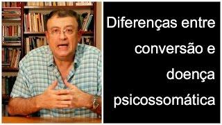 Diferenças entre conversão e doenças psicossomáticas