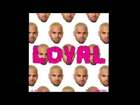 Chris Brown - Loyal (Feat. Lil Wayne & French Montana) [Clean Version]