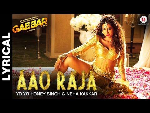 Lyrical: Aao Raja - Gabbar Is Back   Chitrangada Singh   Yo Yo Honey Singh & Neha Kakkar