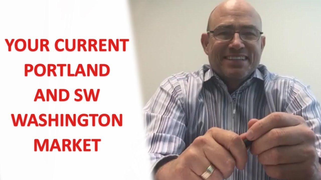 The Current Market in the Portland Metro and Southwest Washington