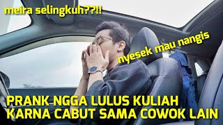 Video PRANK PACAR NGGA LULUS KULIAH KARNA SERING CABUT SAMA SELINGKUHAN 💔 MP3, 3GP, MP4, WEBM, AVI, FLV Mei 2019