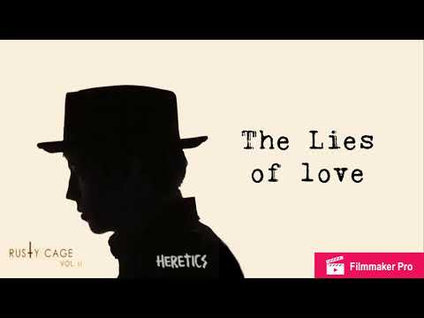 Lies of Love - Rusty cage lyrics