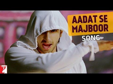 Aadat Se Majboor Song | Ladies vs Ricky Bahl | Ranveer Singh | Anushka Sharma | Benny Dayal