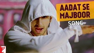 Nonton Aadat Se Majboor Song   Ladies Vs Ricky Bahl   Ranveer Singh   Anushka Sharma   Benny Dayal Film Subtitle Indonesia Streaming Movie Download