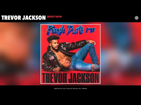 Trevor Jackson - Right Now (Audio)