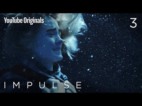 "Impulse - Ep 3 ""Treading Water"""