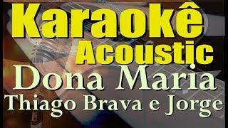 image of Thiago Brava Ft. Jorge - Dona Maria (Karaokê Acústico) Cifra em PDF na descrição