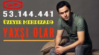 Download Lagu Üzeyir Mehdizade - Yaxsi Olar ( Original Mix ) Mp3