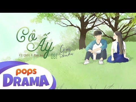 Cô Ấy | OST Cô Gái Đến Từ Bên Kia | K.O (Uni5) ft. Minh Hoa - Thời lượng: 4:30.