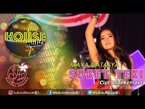 Maya Natasya - Suket Teki House MusikM/V