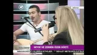 SeyDi&Zerrin Özer  Demedim Mi Gönül Sana ( Düet )