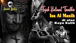 Video Tujuh Kalimat Terakhir Isa Al masih MP3, 3GP, MP4, WEBM, AVI, FLV September 2018