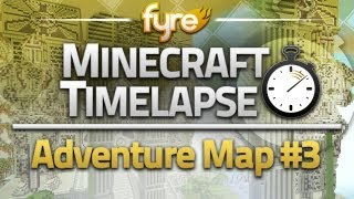 Minecraft Timelapse - Adventure Map : Part 3