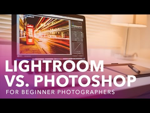Lightroom vs Photoshop for Beginner Photographers
